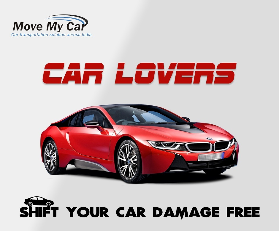 Car Lovers - Shifting Your Car Damage Free in Delhi India- MoveMyCar