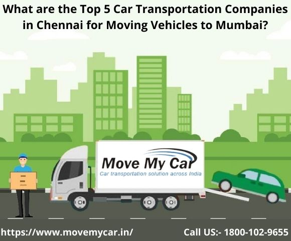 Car and Bike Transport From Chennai to Mumbai - MoveMyCar