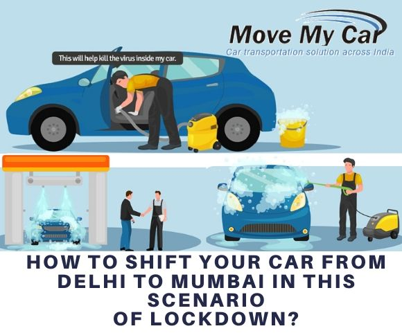 How to Shift your Car from Delhi to Mumbai in this Scenario of Lockdown? - MoveMyCar