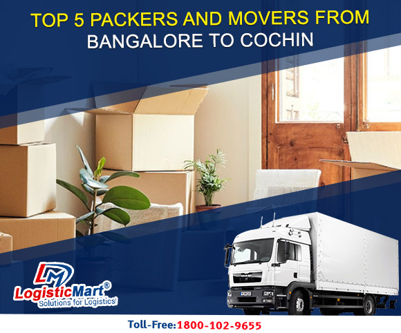 Top 5 Packers and Movers from Bangalore to Cochin - LogisticMart