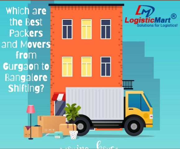 Which are the Best Packers and Movers from Gurgaon to Bangalore Shifting - LogisticMart