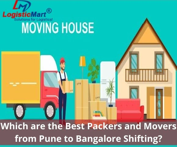Which are the Best Packers and Movers from Pune to Bangalore Shifting - LogisticMart