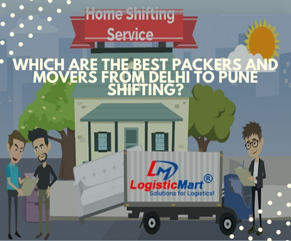 Which are the Best Packers and Movers from Delhi to Pune Shifting?