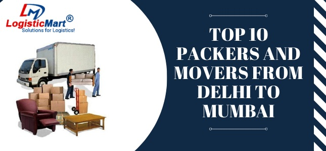 best packers and movers in delhi mumbai shifting- LogisticMart