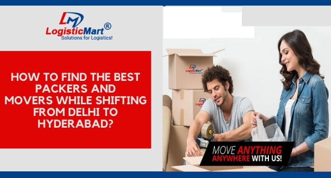 Find Packers and Movers from Delhi to Hyderabad - LogisticMart