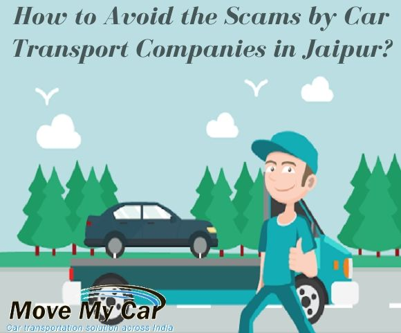 How to Avoid the Scams by Car Transport Companies in Jaipur- MoveMyCar